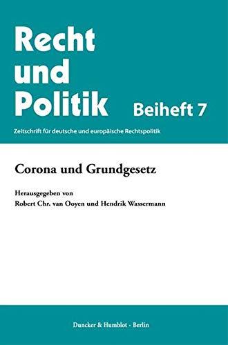 Corona und Grundgesetz. (Recht und Politik. Beihefte)