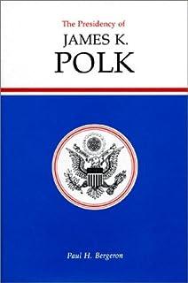 The Presidency of James K. Polk