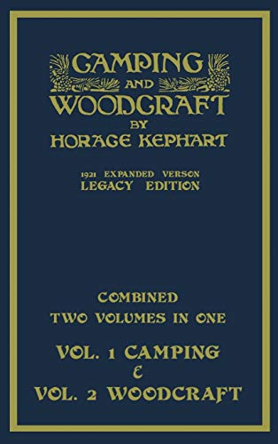 Compare Textbook Prices for Camping And Woodcraft - Combined Two Volumes In One - The Expanded 1921 Version Legacy Edition: The Deluxe Two-Book Masterpiece On Outdoors Living ... Library of American Outdoors Classics Legacy ed. Edition ISBN 9781643891842 by Kephart, Horace