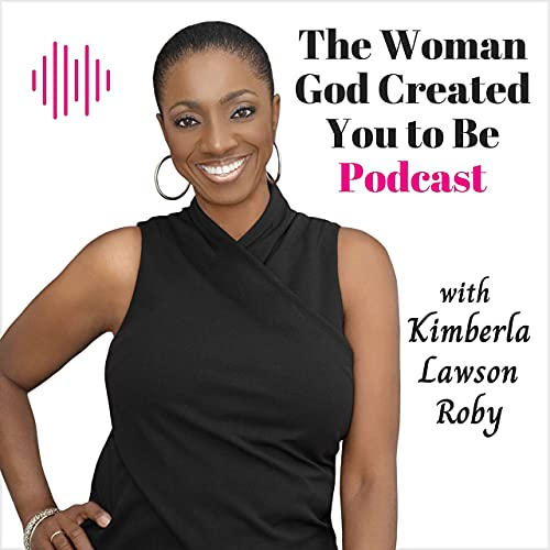 The Woman God Created You to Be