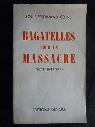 CELINE Louis-Ferdinand Bagatelles pour un massacre EDITION ORIGINALE