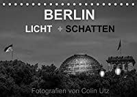 """Berlin - Licht und Schatten (Tischkalender 2022 DIN A5 quer): Der Kalender """"Berlin - Licht und Schatten"""" des Fotografen Colin Utz, zeigt die deutsche Hauptstadt in 13 ausdrucksstarken Schwarzweissfotografien in einem besonders stimmungsvollen Licht. (Monatskalender, 14 Seiten )"""