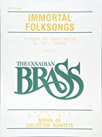 Immortal Folksongs Trombone: Easy Level (Canadian Brass Series of Collected Quintets)