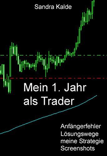 Mein 1. Jahr als Trader: Mein Weg vom Anfänger zum Daytrader (Mein 2. Jahr als Trader)