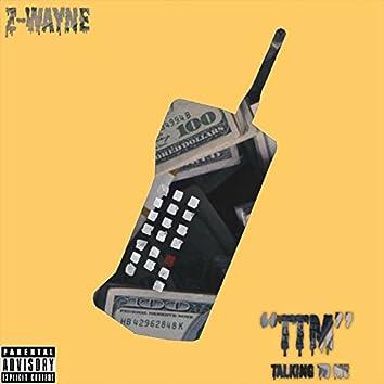 TTM (Talking To Me)