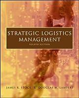 Strategic Logistics Management (The McGraw-Hill/Irwin Series in Marketing)