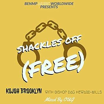 Shackles Off (feat. Bishop Dag)