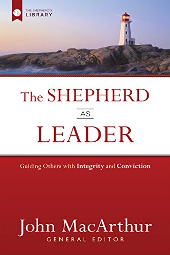 The Shepherd as Leader: Guiding Others with Integrity and Conviction (The Shepherd's Library) (English Edition)
