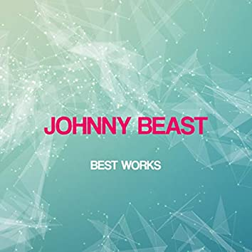Johnny Beast Best Works