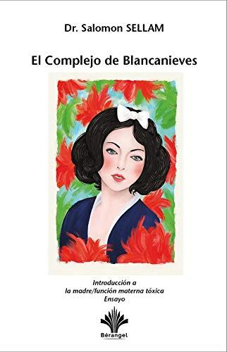 El Complejo de Blancanieves - Introducción a la madre/función materna tóxica