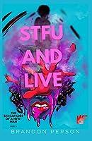 STFU and Live