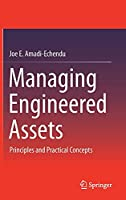 Managing Engineered Assets: Principles and Practical Concepts