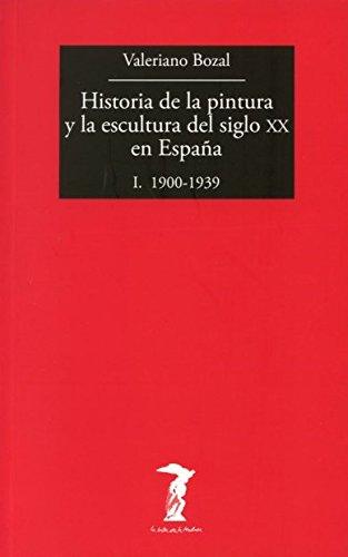 Historia de la pintura y la escultura del siglo XX en España: I. 1900-1939 (La balsa de la Medusa)