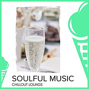 Soulful Music - Chillout Lounge