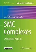SMC Complexes: Methods and Protocols (Methods in Molecular Biology (2004))