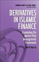 Derivatives in Islamic Finance: Examining the Market Risk Management Framework (Edinburgh Guides to Islamic Finance EUP)