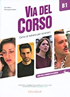 Via del Corso: Libro dello studente ed esercizi B1