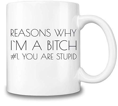 Tea Mug, Coffee Mug 11oz Funny Coffee Mug Reasons Why I'm A B***h Funny Slogan Ceramic