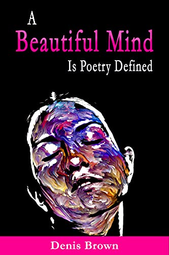 A Beautiful Mind is Poetry Defined (English Edition)