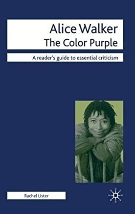 Alice Walker - The Color Purple (Readers Guides to Essential Criticism) by Rachel Lister(2010-07-15)