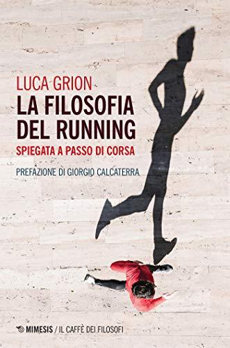 La filosofia del running: spiegata a passo di corsa (Italian Edition)