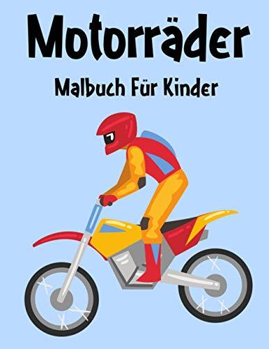 Motorräder Malbuch: Motorräder Malbuch Für Kinder, Senioren, mädchen, Jungen, Über 50 Seiten zum Ausmalen, Perfekte Malvorlagen für Vorschulkinder, ... und Kinder im Alter von 2-6 Jahren und älter