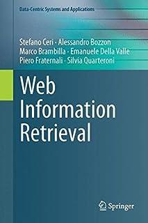 Web Information Retrieval (Data-Centric Systems and Applications) by Stefano Ceri Alessandro Bozzon Marco Brambilla Emanue...