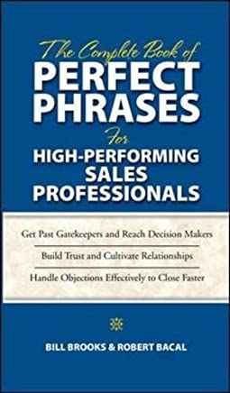 The Complete Book of Perfect Phrases for High-Performing Sales Professionals