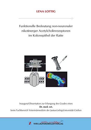 Funktionelle Bedeutung non-neuronaler nikotinerger Acetylcholinrezeptoren im Kolonepithel der Ratte (Edition Scientifique)