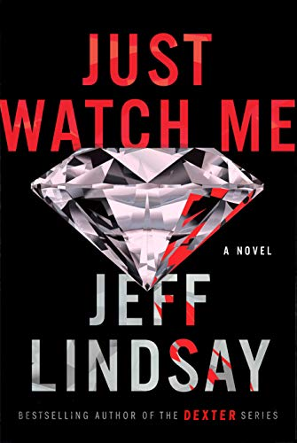 Just Watch Me: A Novel