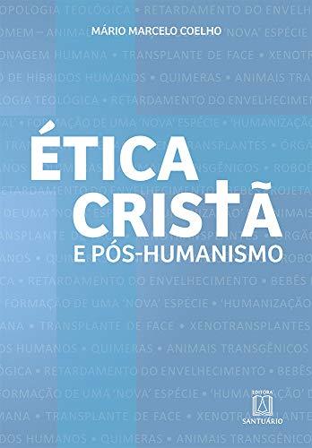 Ética cristã e pós-humanismo