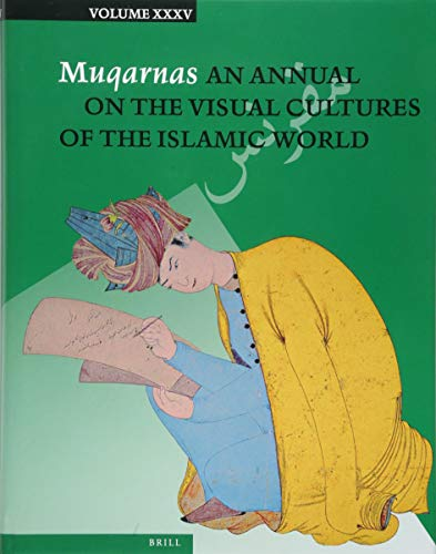 Muqarnas 35: An Annual on the Visual Cultures of the Islamic World