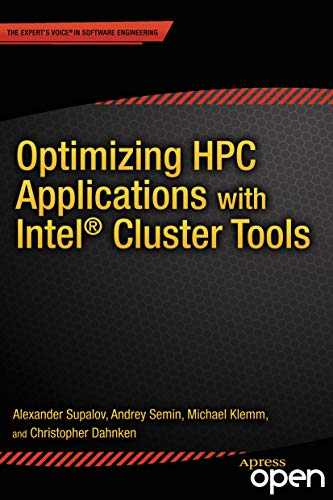 Optimizing HPC Applications with Intel Cluster Tools: Hunting Petaflops (English Edition)