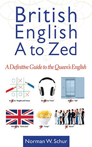 British English from A to Zed: A Definitive Guide to the Que