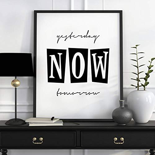 Póster motivador de yesterday Now Tomorrow para pared, impresión minimalista en blanco y negro