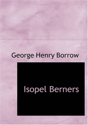 Download Isopel Berners: The History of certain doings in a Staffordshire Dingle, July, 1825 1426454953