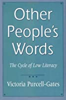 Other People's Words: The Cycle of Low Literacy
