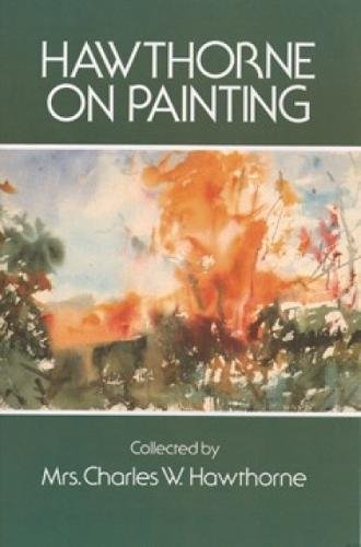 Hawthorne on Painting (Dover Art Instruction)