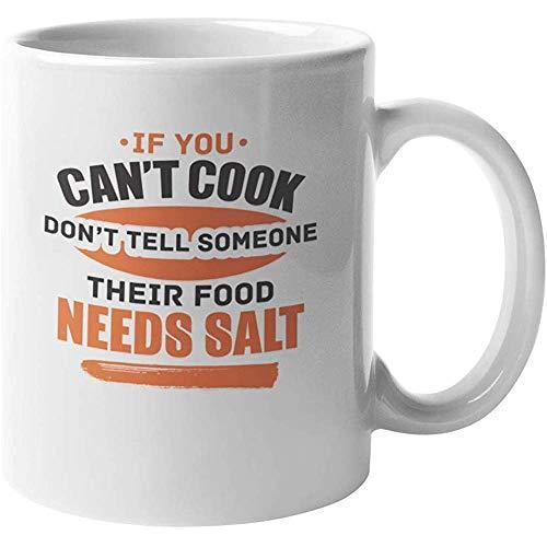 Beker als je niet kan koken vertel het niet aan iemand die zout nodig heeft. Grappige koffie thee cadeau mok voor broers en zussen kamergenoten peers of collega's die niet weten hoe te koken 11oz