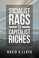 Socialist Rags to Capitalist Riches