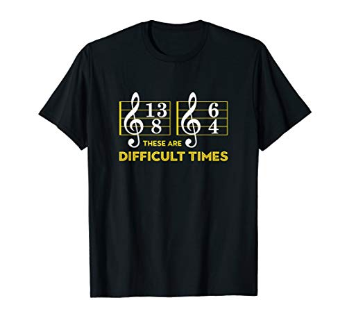 These Are Difficult Times T-shirt - Music Lover Gifts T-Shirt