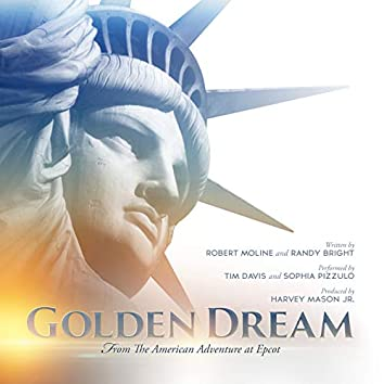 """Golden Dream (From """"The American Adventure at Epcot"""")"""