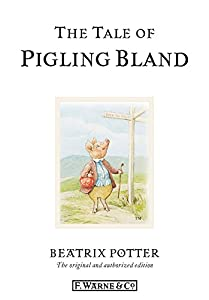 The Tale of Pigling Bland (Beatrix Potter Originals Book 15)