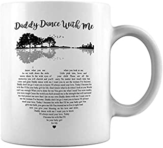 Daddy Dance With Me Song Lyrics Ceramic Coffee Mug Tea Cup Valentine's Day Gift, Christmas Gift, New Year Gift (11oz, White)