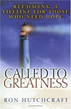 Called to Greatness: Becoming a Lifeline for Those Who Need Hope
