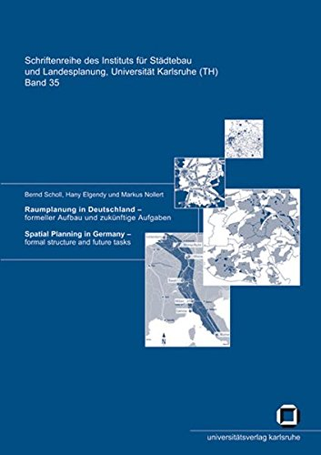 Raumplanung In Deutschland - Formeller Aufbau Und Zukunftige Aufgaben: Spatial planning in Germany - formal structure and future tasks (Schriftenreihe ... Landesplanung, Universität Karlsruhe (TH))