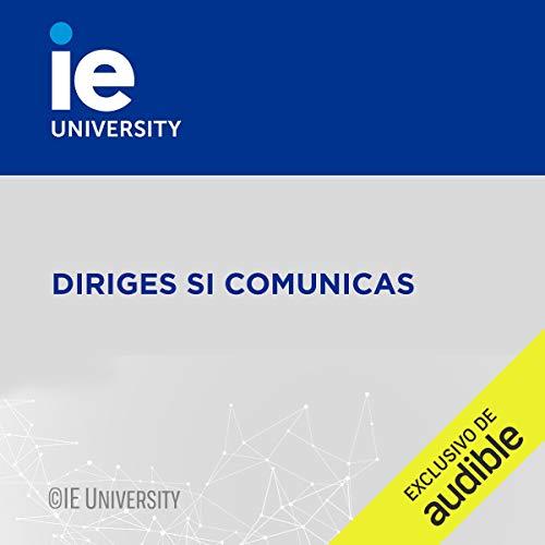 Couverture de Diriges si Comunicas (Narración en Castellano) [You Direct If You Communicate]