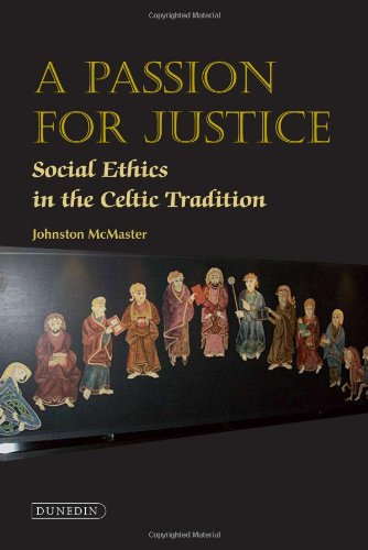 A Passion for Justice: Social Ethics in the Celtic Tradition