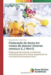 Elaboração de doces em massa de abacaxi (Ananas comosus (L.) Merril): Elaboração do produto e análise de marketing para uma futura cooperativa no município de Salvaterra/ Pará. (Portuguese Edition)