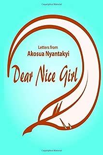 Dear Nice Girl: Letters From Akosua Nyantakyi